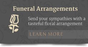 Funeral Arrangements Send your sympathies with a tasteful floral arrangement LEARN MORE